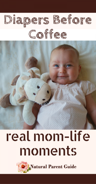 Diapers Before Coffee - real life mom moment. It is not all smiles and giggles after having a baby. mom stories mommy moments