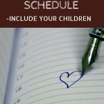 Creating a Homeschool Schedule- Include Your Children