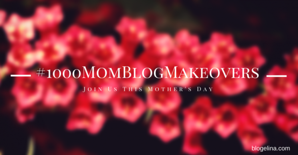 Mom Blog Mothers Day Gift #1000MomBlogMakeovers
