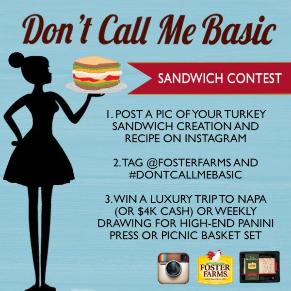 Don't call me basic Foster Farms sandwich recipe contest