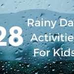 28 Rainy Day Activities for Kids