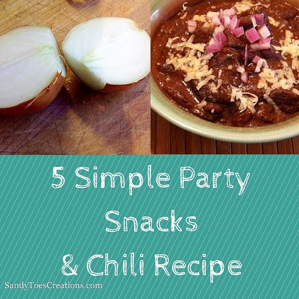5 simple party snacks and chili recipe. These easy snack ideas for your family get together are sure to be a favorite