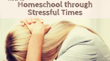 Homeschooling Through Stressful Times