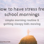 How to Have Stress Free Back to School Mornings