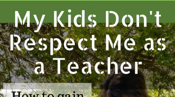 how to gain respect as homeschool teacher