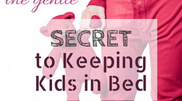 The Gentle Secret to Keeping Kids in Bed