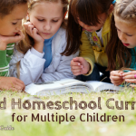 Relaxed Homeschool Curriculum for Multiple Children