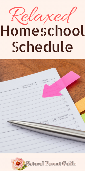 Relaxed homeschool schedule | creating a homeschooling schedule | unschooling | relaxed homeschooling | homeschool curriculum | homeschool planning