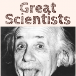 Learn About Great Scientists