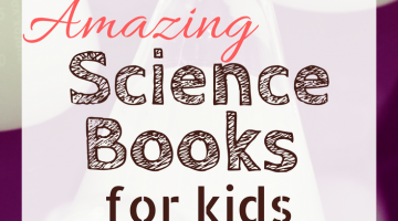 Amazing Science Books for Kids