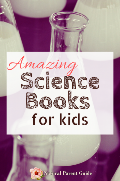 Amazing science books for kids | kids science experiments | homeschooling | homeschool science | science curriculum