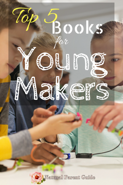 Top 5 Books for Young Makers | homeschooling stem | craft books | diy projects for kids | gifts for homeschool kids | gifts for kids | maker kids