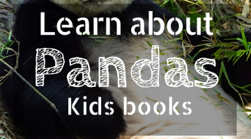 Learn about Pandas | Panda books for kids | books about pandas | childrens books | homeschooling | nature | China | animals