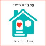 Encouraging Hearts and Home Blog Hop 6.14.18