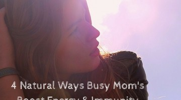 Being a mom is hard! We need all the help we can get! Here are four natural ways to boost energy and boost your immune system. It's still cold season and having a strong immunity helps your body stay healthy to keep up with your kids