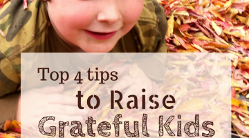 Top Four Tips to Raise Grateful Kids. These parenting tips have worked in my own and other homes to teach kids to be thankful, appreciate what they have, and give back to their family and community.