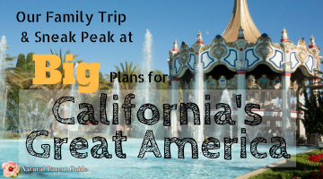 Great Family Theme Park and Our Sneak Peak at Big Plans for Californias Great America   Family travel   family destinations   theme parks for kids  